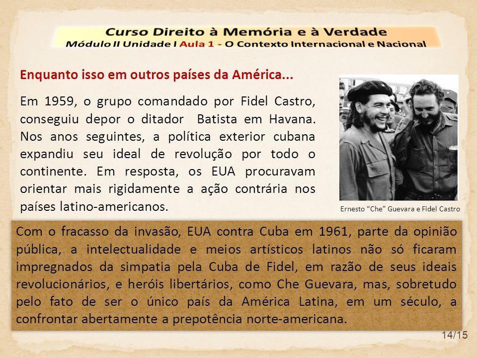 Em 1959, o grupo comandado por Fidel Castro, conseguiu depor o ditador Batista em Havana. Nos anos seguintes, a política exterior cubana expandiu seu