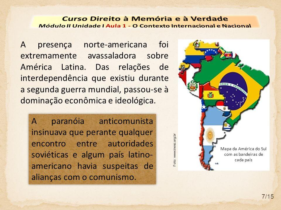 7/15 A presença norte-americana foi extremamente avassaladora sobre América Latina. Das relações de interdependência que existiu durante a segunda gue