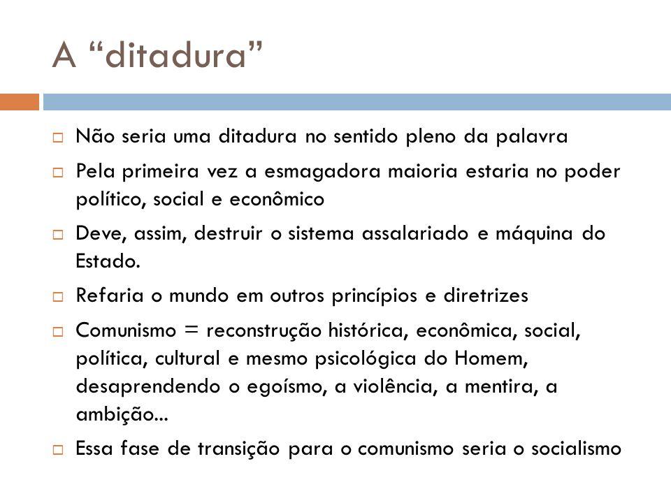 A ditadura Não seria uma ditadura no sentido pleno da palavra Pela primeira vez a esmagadora maioria estaria no poder político, social e econômico Dev