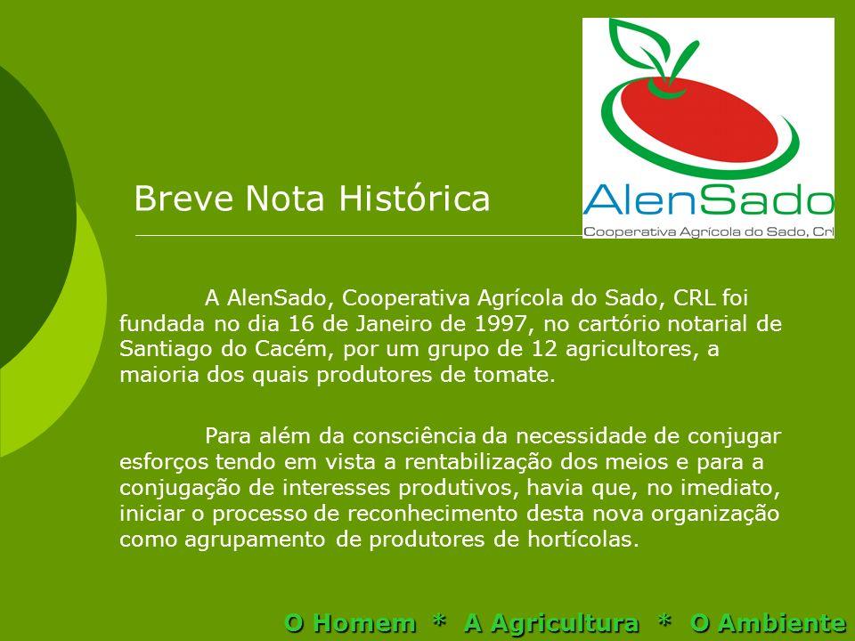 Breve Nota Histórica A AlenSado, Cooperativa Agrícola do Sado, CRL foi fundada no dia 16 de Janeiro de 1997, no cartório notarial de Santiago do Cacém