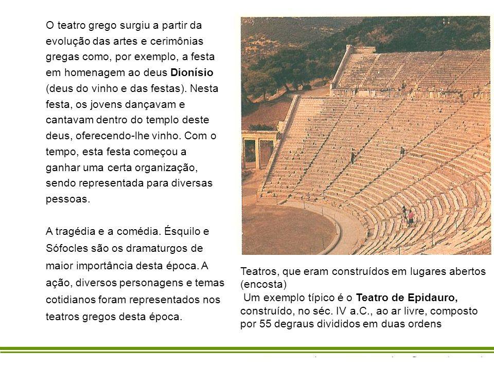 Teatros, que eram construídos em lugares abertos (encosta) Um exemplo típico é o Teatro de Epidauro, construído, no séc. IV a.C., ao ar livre, compost