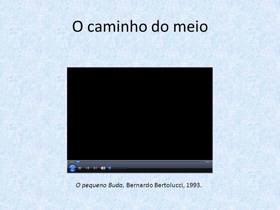 O caminho do meio O pequeno Buda, Bernardo Bertolucci, 1993.