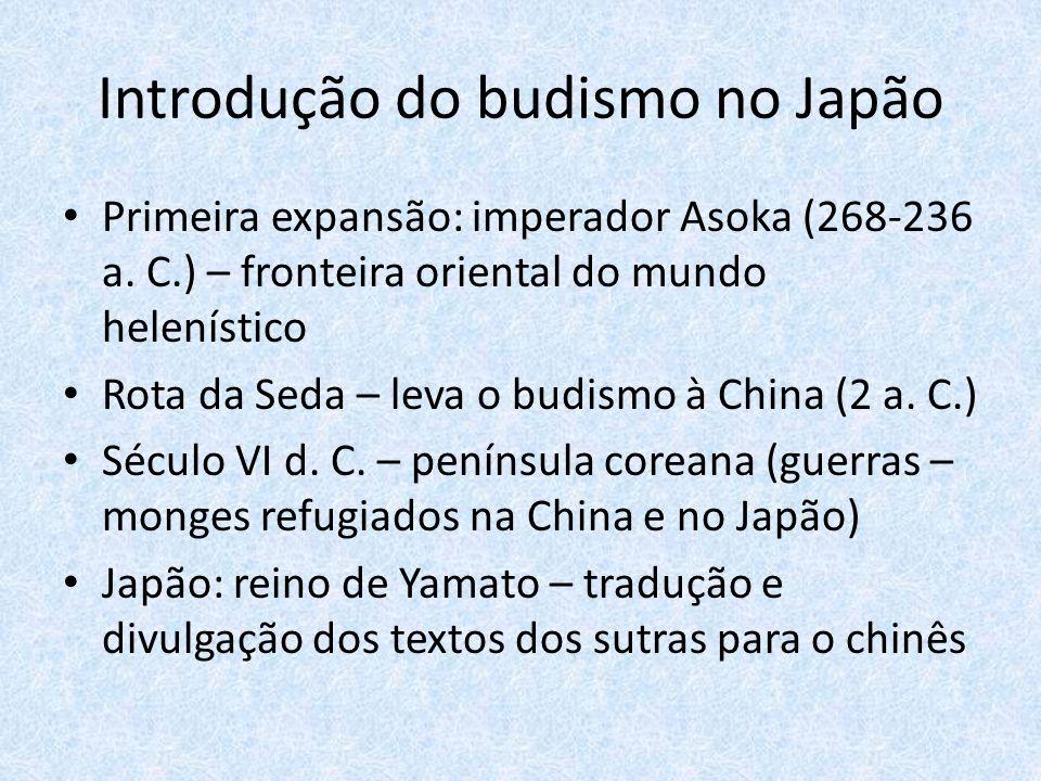 Introdução do budismo no Japão Primeira expansão: imperador Asoka (268-236 a.