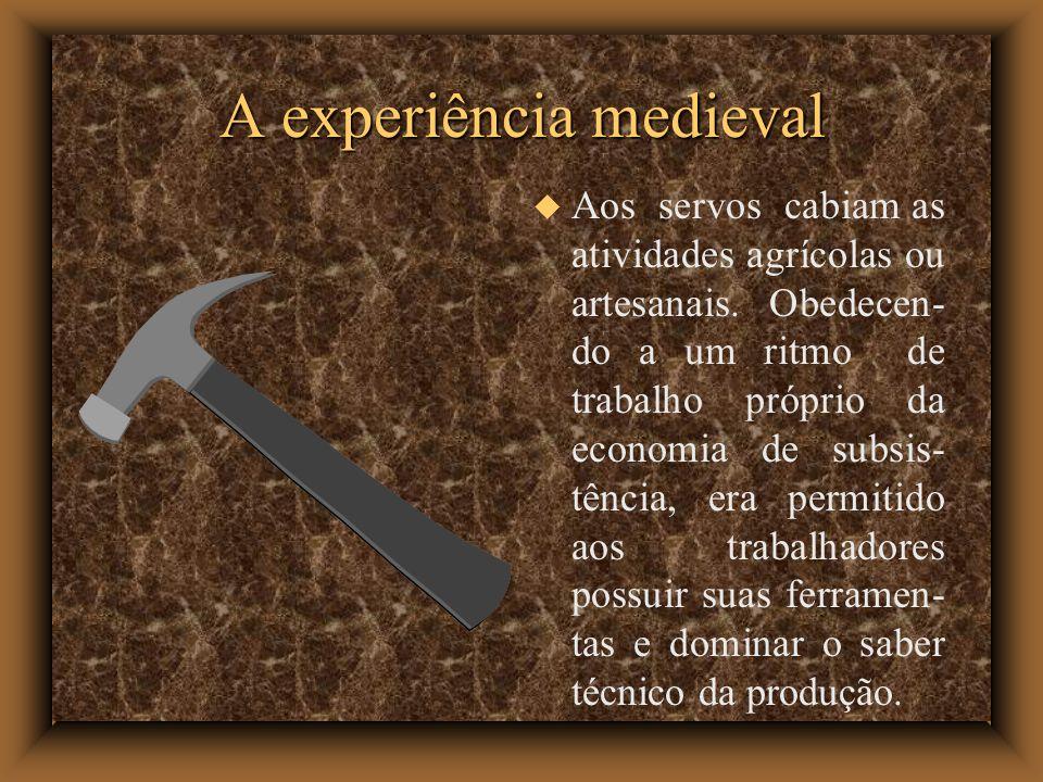 Aos servos cabiam as atividades agrícolas ou artesanais.