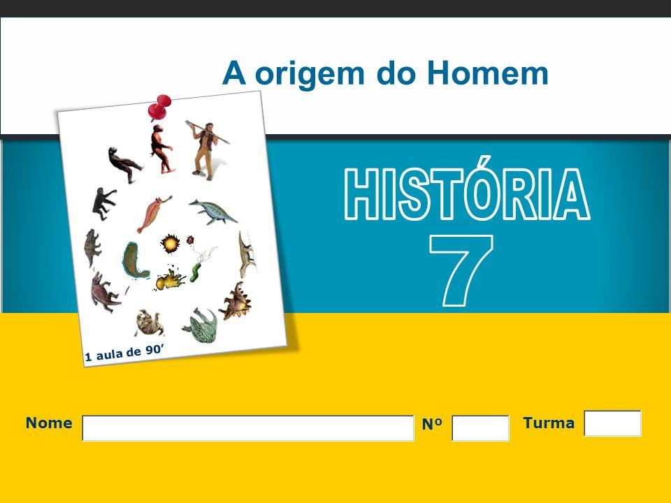 A origem do Homem Nome Nº Turma 1 aula de 90