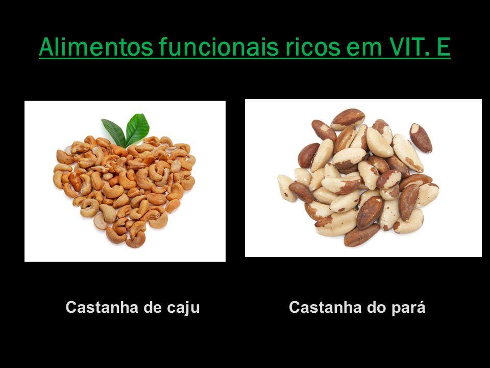 Alimentos funcionais ricos em VIT. E Castanha de cajuCastanha do pará