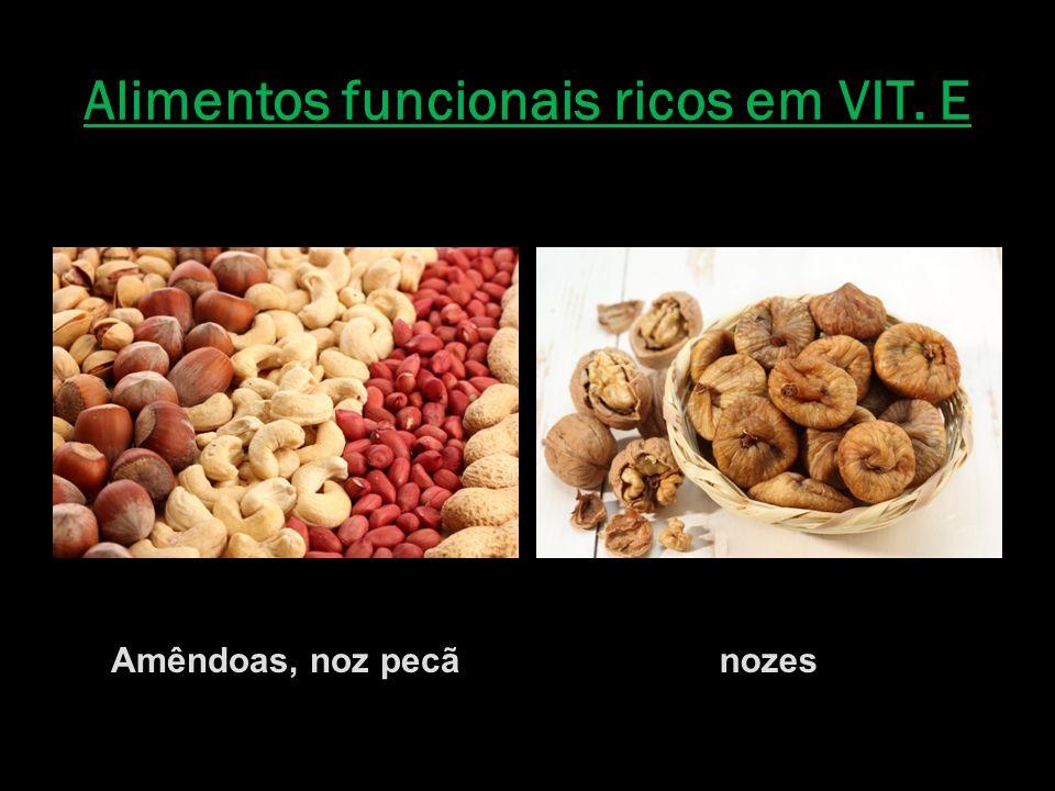 Alimentos funcionais ricos em VIT. E Amêndoas, noz pecãnozes