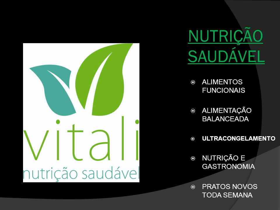 NUTRIÇÃO SAUDÁVEL ALIMENTOS FUNCIONAIS ALIMENTAÇÃO BALANCEADA ULTRACONGELAMENTO NUTRIÇÃO E GASTRONOMIA PRATOS NOVOS TODA SEMANA