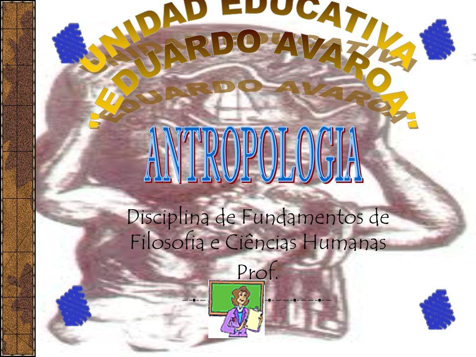 Disciplina de Fundamentos de Filosofia e Ciências Humanas Prof.
