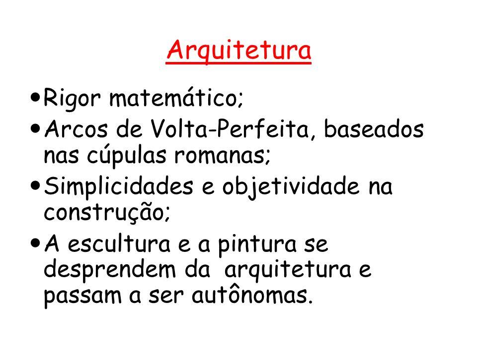 Arquitetura Rigor matemático; Arcos de Volta-Perfeita, baseados nas cúpulas romanas; Simplicidades e objetividade na construção; A escultura e a pintura se desprendem da arquitetura e passam a ser autônomas.