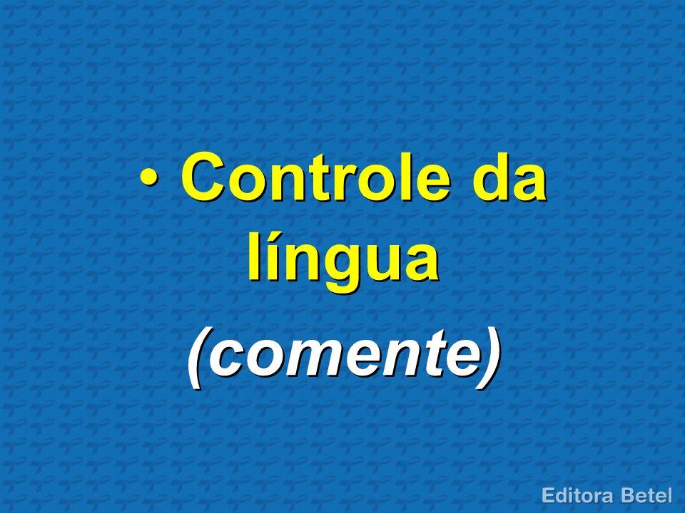 Controle da língua (comente)