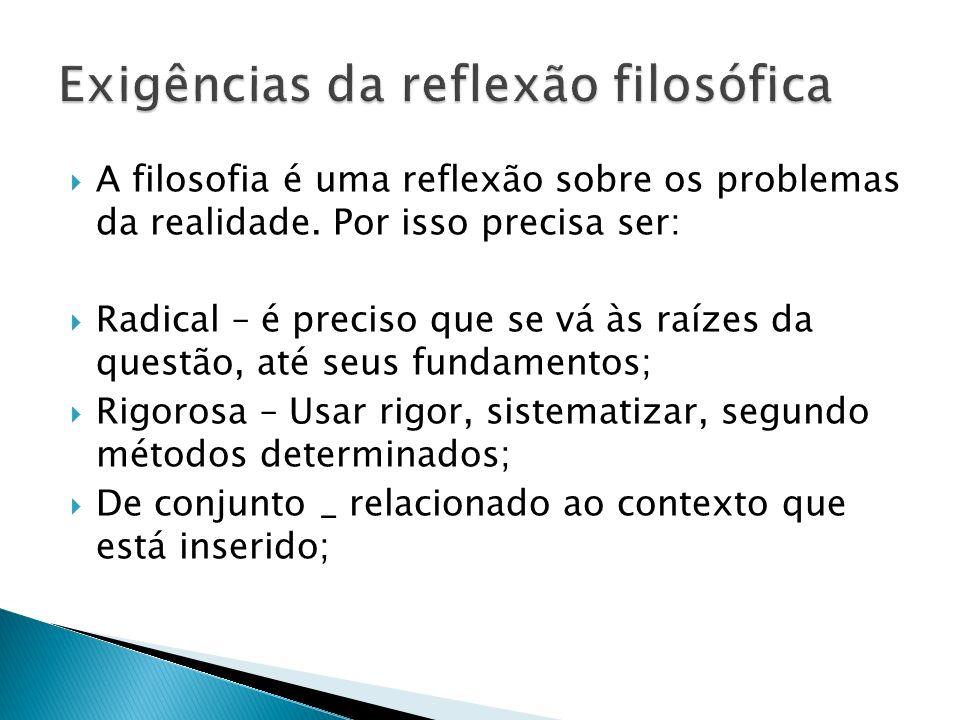 Uma reflexão radical, rigorosa e de conjunto dos problemas da realidade educacional brasileira