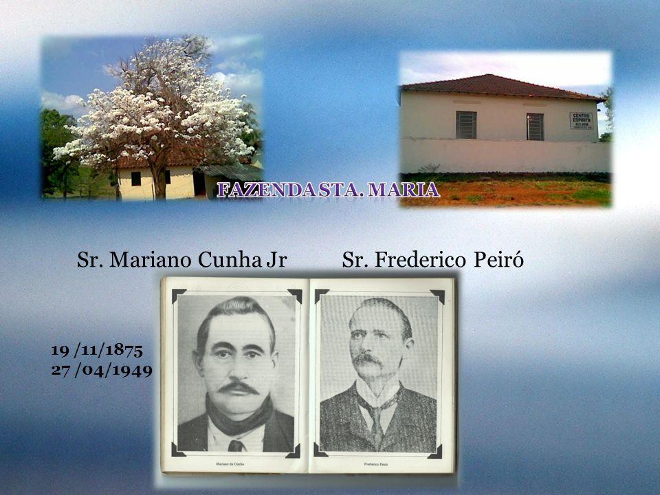 Sr. Mariano Cunha JrSr. Frederico Peiró 19 /11/1875 27 /04/1949