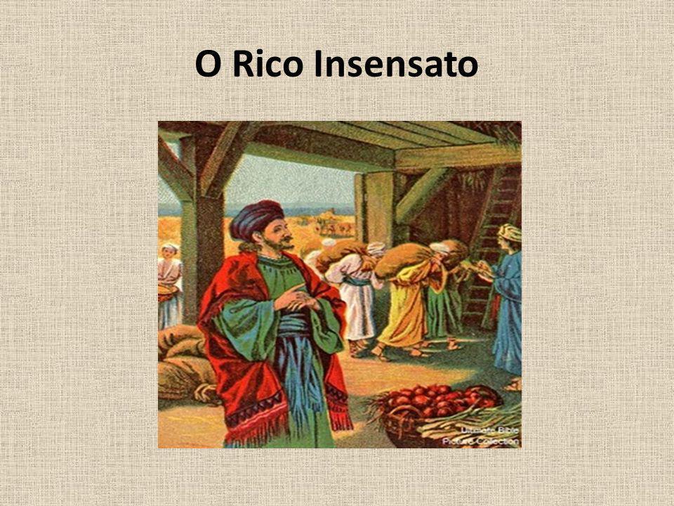 O Rico Insensato