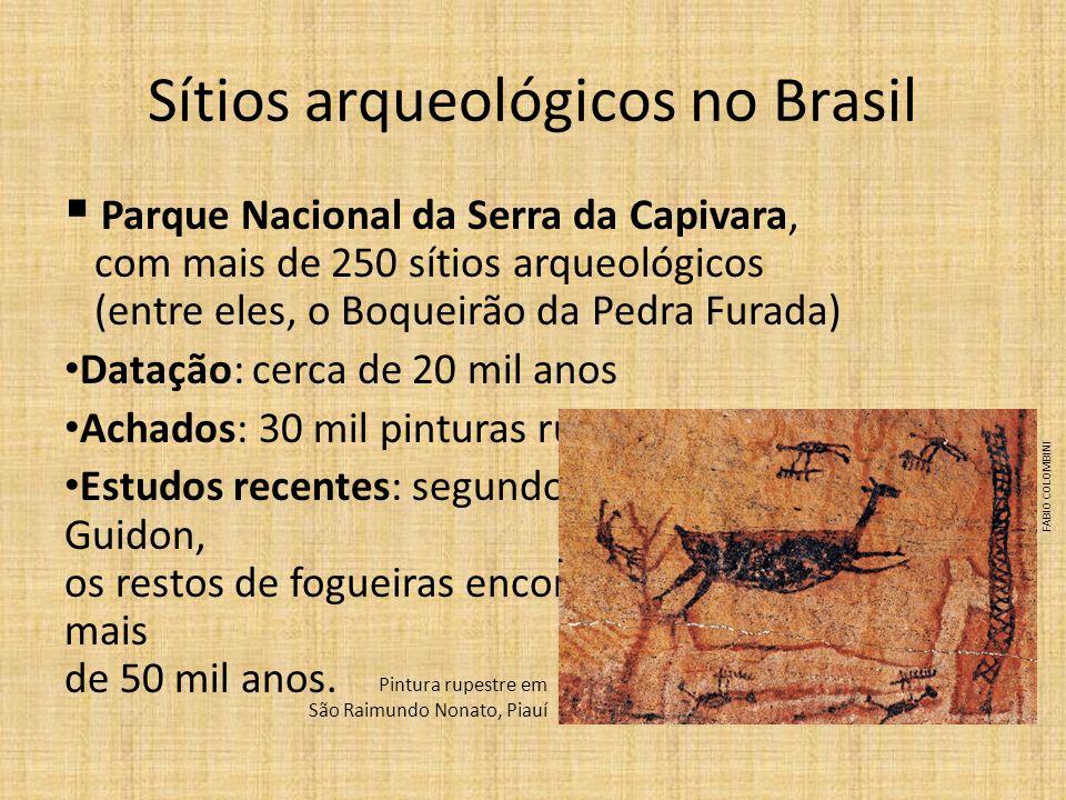 Sítios arqueológicos no Brasil Parque Nacional da Serra da Capivara, com mais de 250 sítios arqueológicos (entre eles, o Boqueirão da Pedra Furada) Da