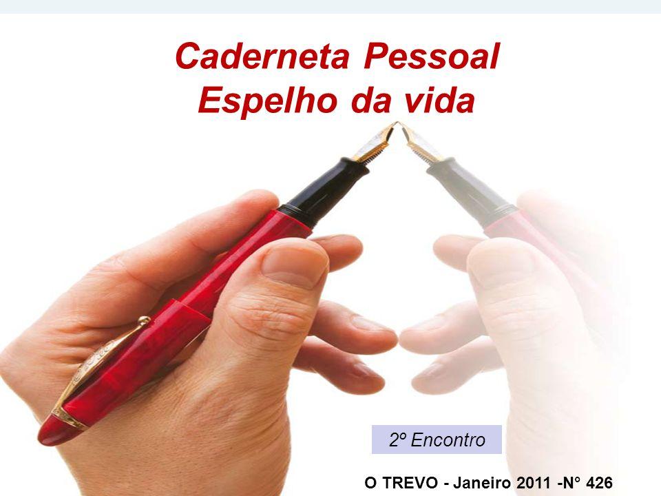 Caderneta Pessoal Espelho da vida O TREVO - Janeiro 2011 -N° 426 2º Encontro