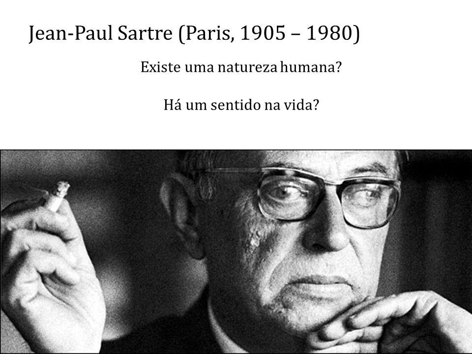 A existência humana precede a essência Não existe uma natureza humana explique o ser humano.