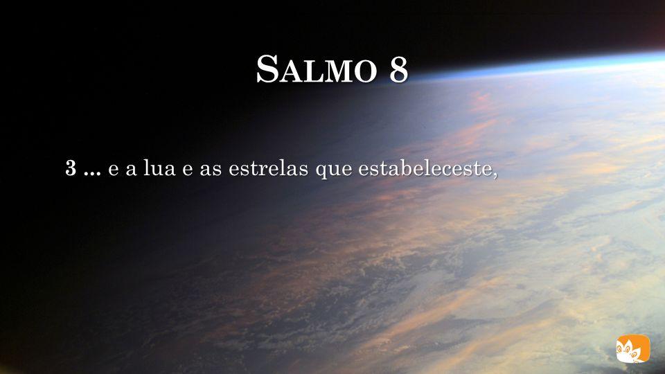 S ALMO 8 3 Quando contemplo os Teus céus, obra dos Teus dedos,... http://www.fineartphotoblog.com/wp-content/uploads/night-sky-over-church-800.jpg