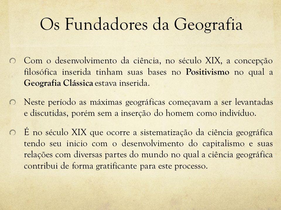 Os Fundadores da Geografia Segundo Andrade (1992) o desenvolvimento das ciências acelerou-se nos séculos XVIII e XIX.