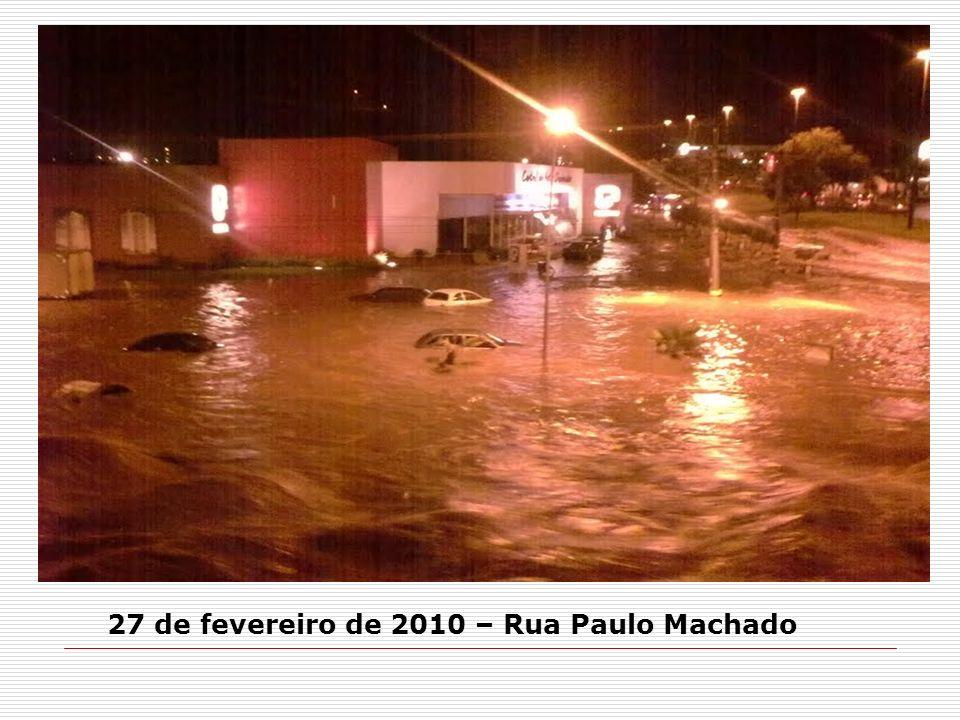 27 de fevereiro de 2010 – Rua Paulo Machado