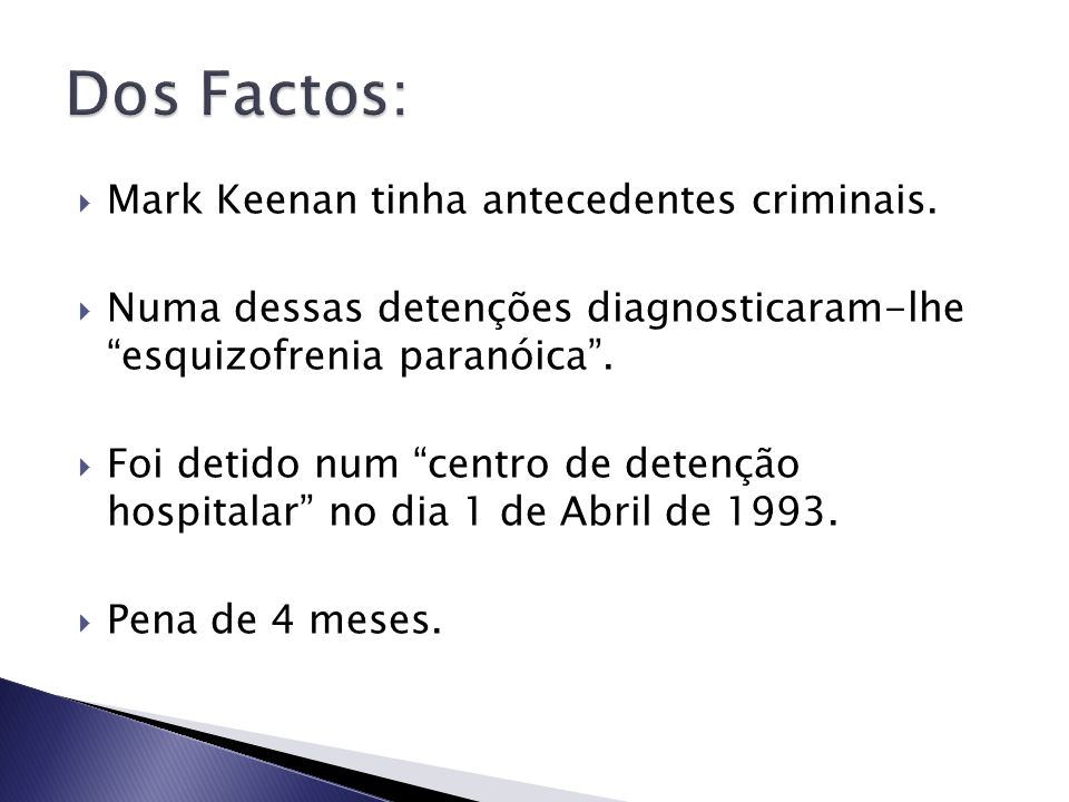 Mark Keenan tinha antecedentes criminais.