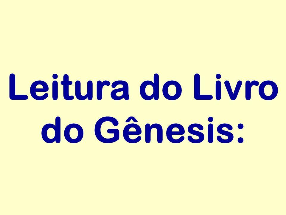 Leitura do Livro do Gênesis: