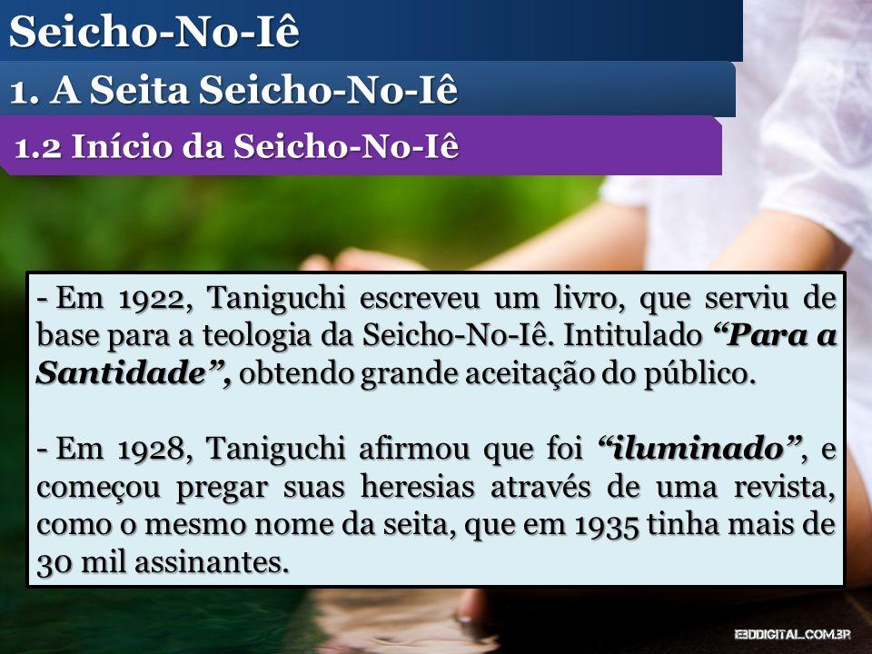 - Em 1922, Taniguchi escreveu um livro, que serviu de base para a teologia da Seicho-No-Iê. Intitulado Para a Santidade, obtendo grande aceitação do p