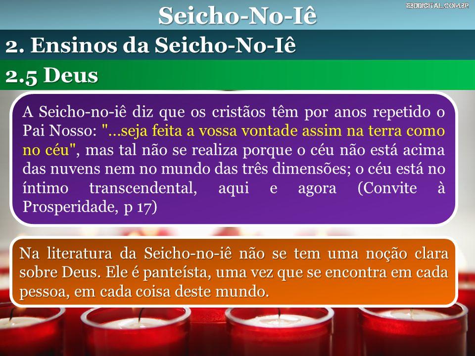 Seicho-No-Iê A Seicho-no-iê diz que os cristãos têm por anos repetido o Pai Nosso: