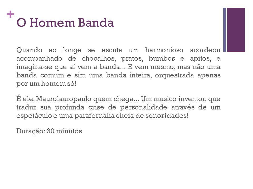 + O Homem Banda