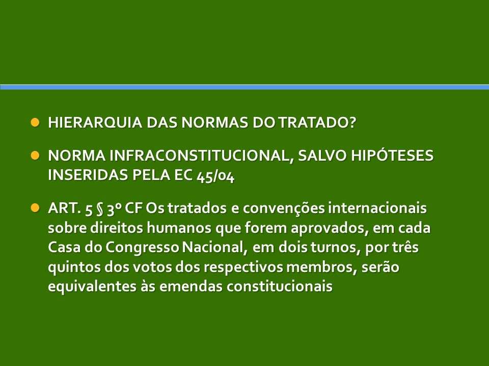 HIERARQUIA DAS NORMAS DO TRATADO.HIERARQUIA DAS NORMAS DO TRATADO.