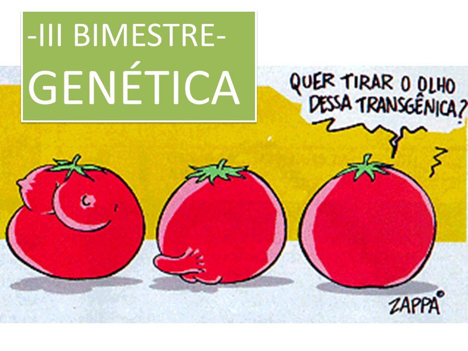 -III BIMESTRE- GENÉTICA -III BIMESTRE- GENÉTICA