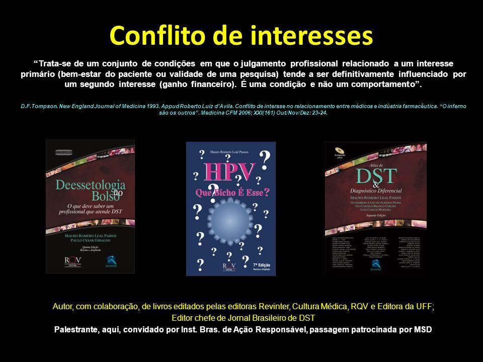 Mauro Romero Leal Passos Professor Associado Chefe do Setor de Deessetologia - DST Vice-Presidente da Comissão Nacional Especializada em Doenças Infec