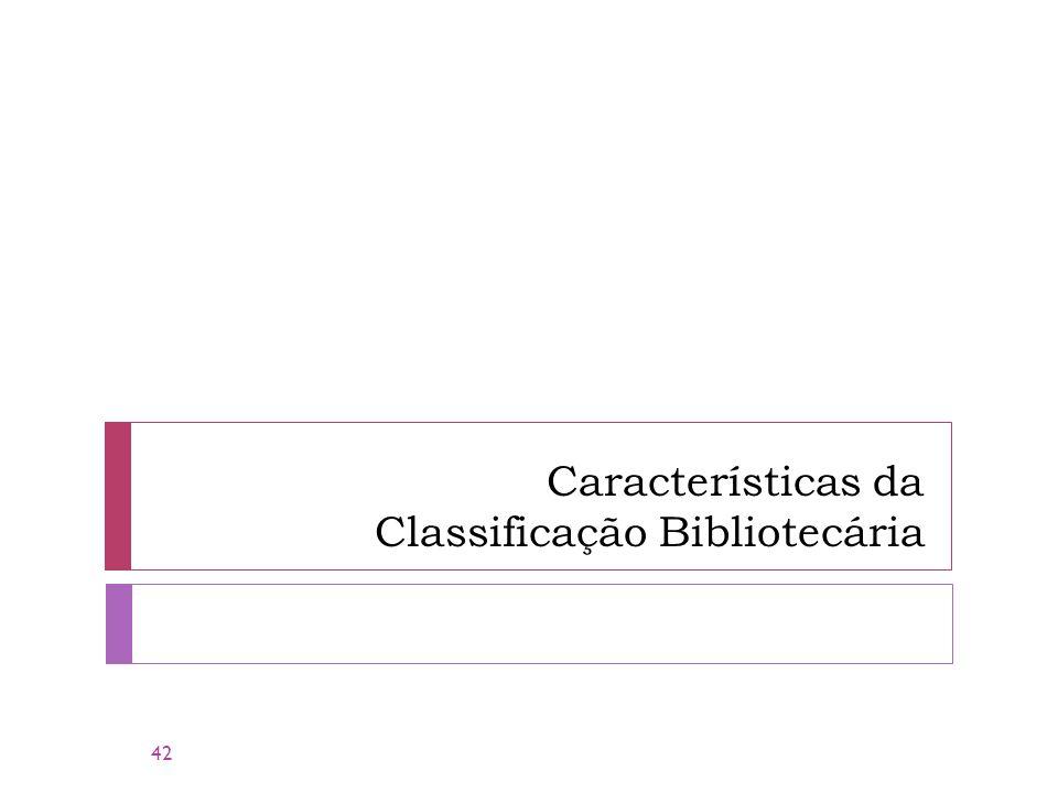 Características da Classificação Bibliotecária 42