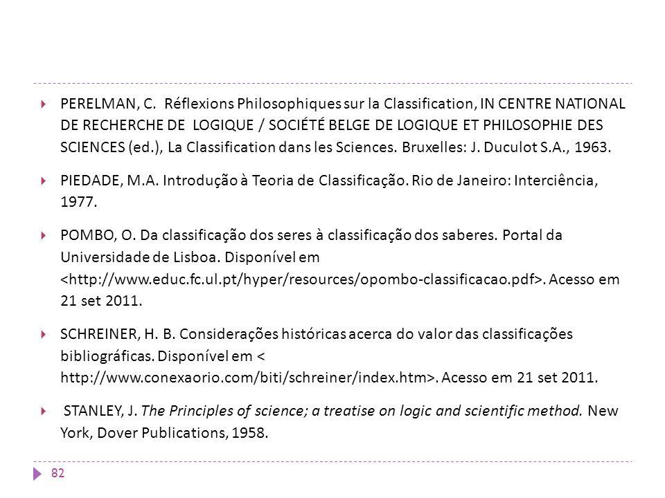 PERELMAN, C. Réflexions Philosophiques sur la Classification, IN CENTRE NATIONAL DE RECHERCHE DE LOGIQUE / SOCIÉTÉ BELGE DE LOGIQUE ET PHILOSOPHIE DES