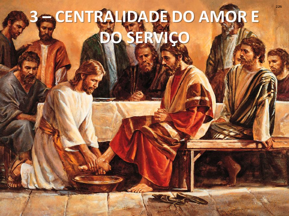 3 – CENTRALIDADE DO AMOR E DO SERVIÇO