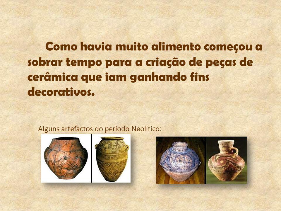 Como havia muito alimento começou a sobrar tempo para a criação de peças de cerâmica que iam ganhando fins decorativos. Alguns artefactos do período N