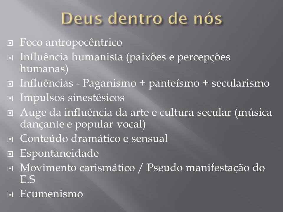 Foco antropocêntrico Influência humanista (paixões e percepções humanas) Influências - Paganismo + panteísmo + secularismo Impulsos sinestésicos Auge