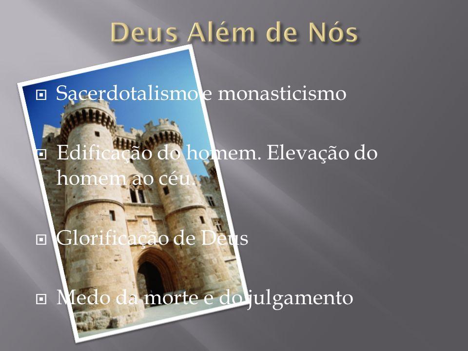 Sacerdotalismo e monasticismo Edificação do homem. Elevação do homem ao céu. Glorificação de Deus Medo da morte e do julgamento