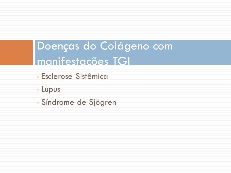 Esclerose Sistêmica Lupus Síndrome de Sjögren Doenças do Colágeno com manifestações TGI