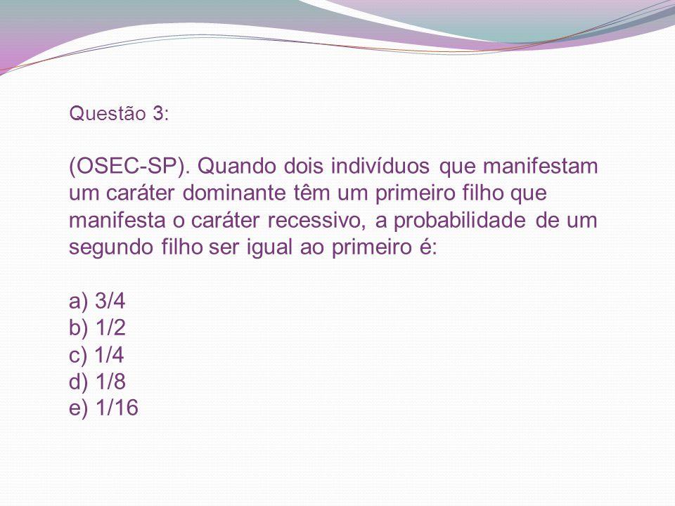 Resposta questão 8: C polidactilia = P_ normal = pp Pp x pp 1/2 x 1/2 x 1/2 x 1/2 x 1/2 x 1/2 = 1/64 pp PPp ppp
