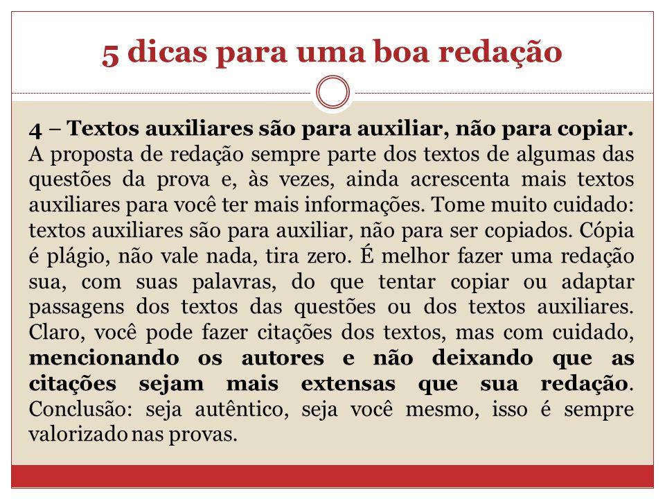 5 dicas para uma boa redação 4 – Textos auxiliares são para auxiliar, não para copiar.