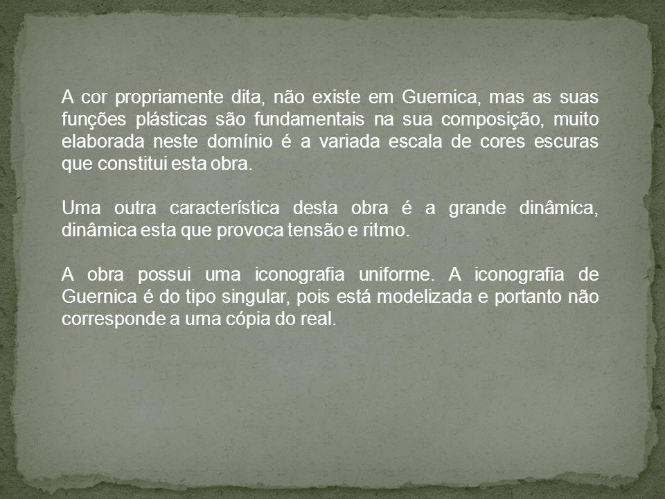 A cor propriamente dita, não existe em Guernica, mas as suas funções plásticas são fundamentais na sua composição, muito elaborada neste domínio é a v