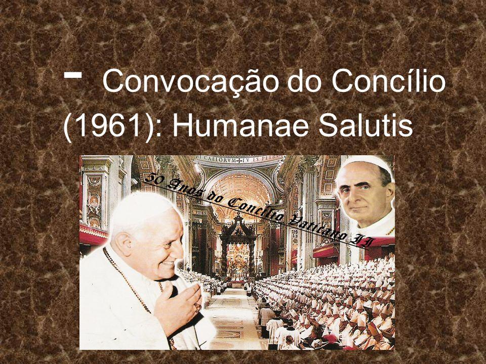 - Convocação do Concílio (1961): Humanae Salutis