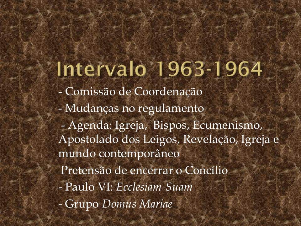 - Comissão de Coordenação - Mudanças no regulamento - Agenda: Igreja, Bispos, Ecumenismo, Apostolado dos Leigos, Revelação, Igreja e mundo contemporân
