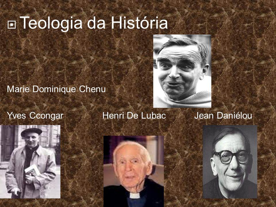 Teologia da História Marie Dominique Chenu Yves Ccongar Henri De Lubac Jean Daniélou