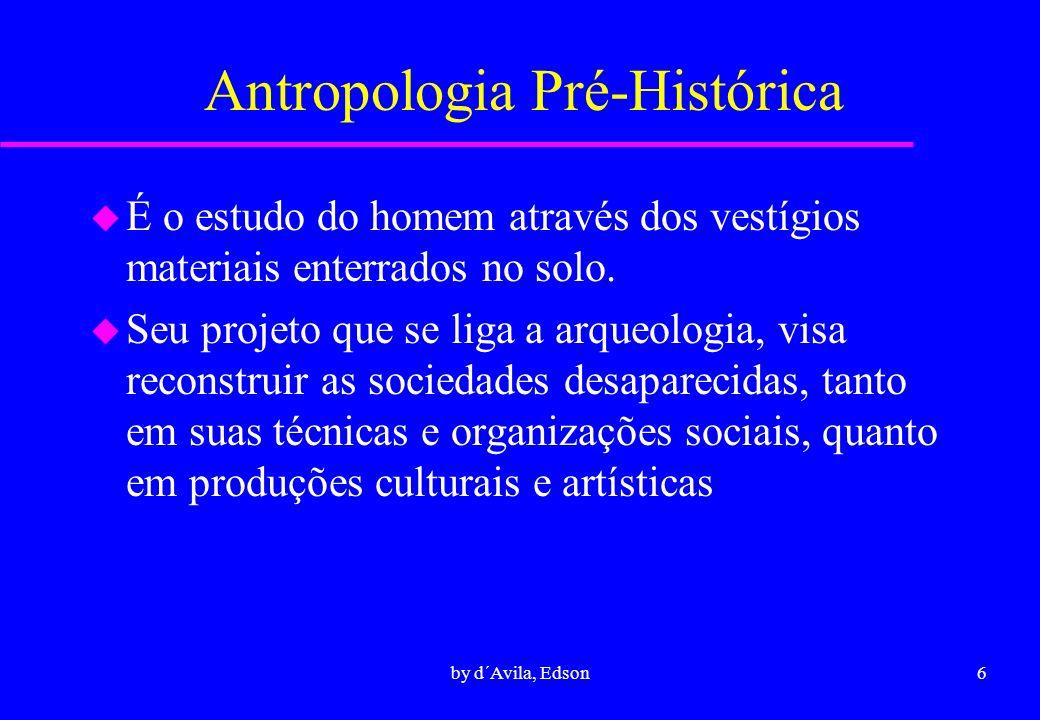 7by d´Avila, Edson Antropologia Lingüística u A linguagem é parte do patrimônio cultural de uma sociedade.