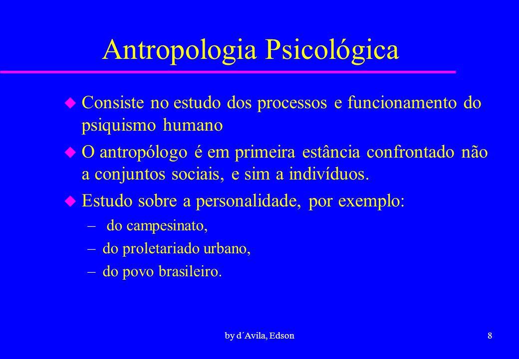 9by d´Avila, Edson Antropologia Política u Questão do poder, da autoridade, u Legitimidade do poder e do sagrado, u Sistemas de diferenciação social: – por sexo, –classes de idade, –parentesco, –castas e classes.