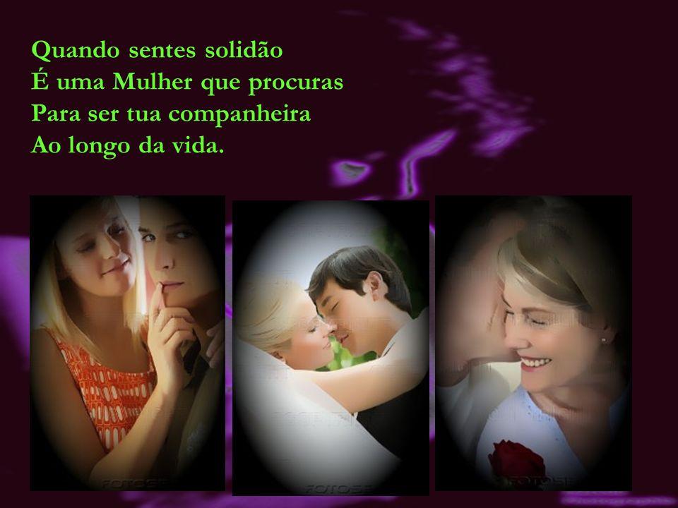 Quando começas a despertar para o amor É uma Mulher Quem te faz sonhar...