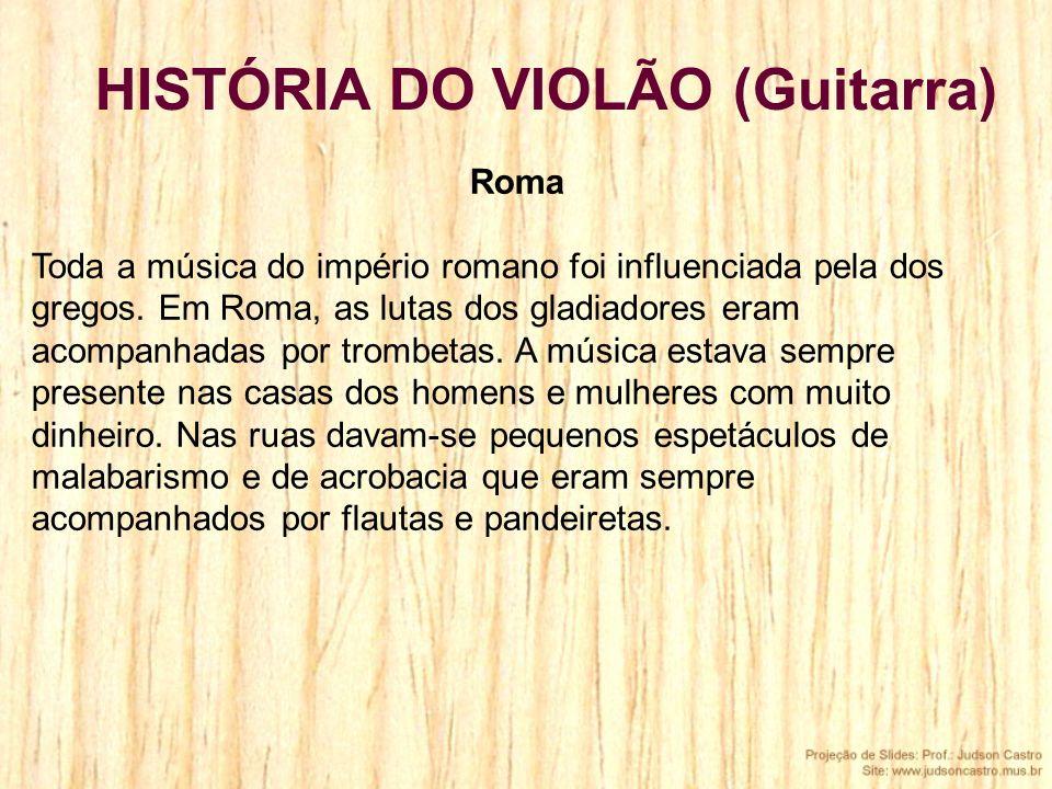Roma Toda a música do império romano foi influenciada pela dos gregos. Em Roma, as lutas dos gladiadores eram acompanhadas por trombetas. A música est