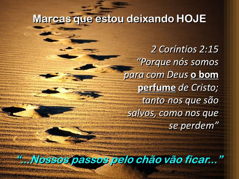 2 Coríntios 2:15 Porque nós somos para com Deus o bom perfume de Cristo; tanto nos que são salvos, como nos que se perdem 2 Coríntios 2:15 Porque nós